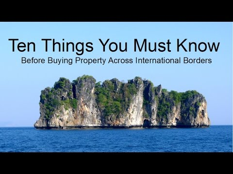 Ten things you must know before buying international real estate