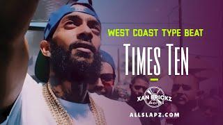 (NEW) Nipsey Hussle x Mozzy Type Beat 2018 - Times Ten |West Coast Instrumental *FREE*