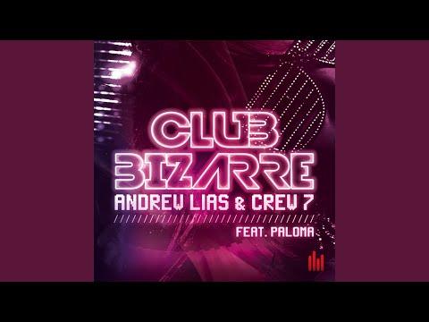 Club Bizarre (Crew 7 Mix) (feat. Paloma)