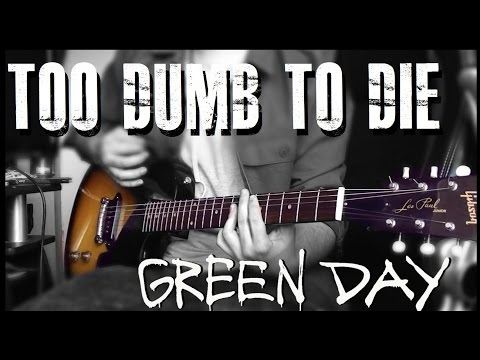 Green Day  Too Dumb To Die cover Billie Joe Armstrong Gibson Les Paul Jr.