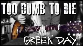 Green Day Too Dumb To Die Cover Billie Joe Armstrong Gibson Les Paul Jr