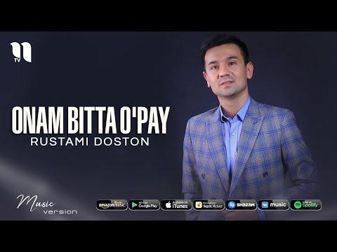 Rustami Doston - Onam bitta o'pay