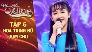 Nhạc hội quê hương   tập 6: Hoa Trinh Nữ - Kim Chi