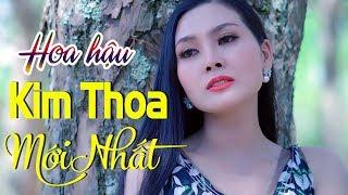 Hoa hậu Kim Thoa hát Bolero MỚI ĐÉT - Lk Nhạc Vàng Bolero Xưa Hay Ngây Ngất