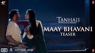 Maay Bhavani Teaser Tanhaji The Unsung Warrior Ajay Kajol Saif Om Raut 10 Jan 2020
