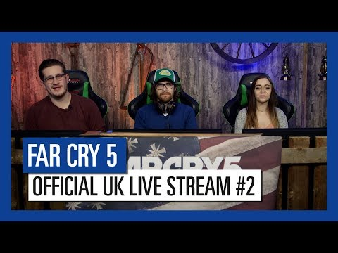 Far Cry 5 Live - Episode #2 [UK]
