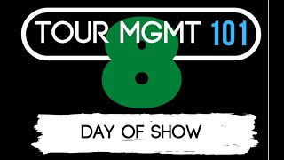 Tour Management 101 - Episode 8: Day of show