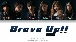 lol (エルオーエル)- brave up!! feat. DJ KOO (Coded Lyrics KAN/ROM/ENG)