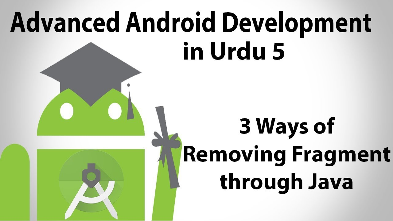 Advanced Android Development in Urdu-5 | Remove Fragment with Java | Jahan Numma