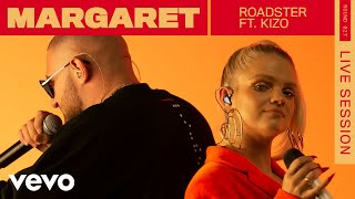 Margaret - Roadster (Live) | ROUNDS | Vevo ft. Kizo
