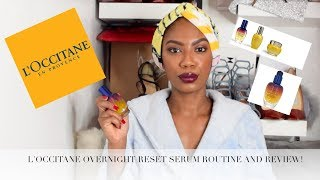 L'OCCITANE OVERNIGHT RESET SERUM ROUTINE AND REVIEW!
