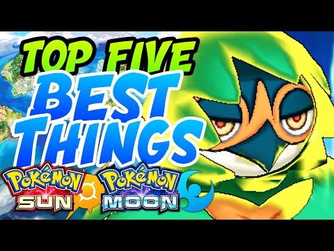 Top 5 BEST THINGS in Pokémon Sun and Moon feat. JPRPokeTrainer98!