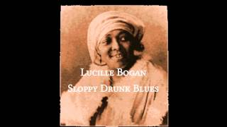 Lucille Bogan - Sloppy Drunk Blues