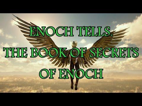 ENOCH TELLS.-THE BOOK OF SECRETS OF ENOCH. Part # 1