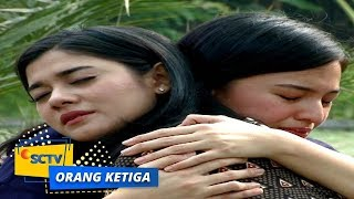 Video Highlight Orang Ketiga - Episode 225 dan 226 download MP3, 3GP, MP4, WEBM, AVI, FLV Juni 2018