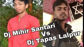 Dj Mihir Santari Vs Dj Tapas MT Lalpur #Main Khiladi Tu Anari