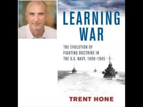 Early 20th Century naval history - Learning War - Trent Hone interview - MHIO