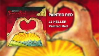 JJ Heller - Painted Red (Official Audio Video)