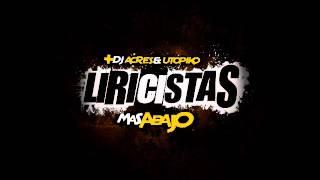 Liricistas + Dj Acres & Utopiko - Lirismo (Ft. Aerstame & Centro del Umbral)