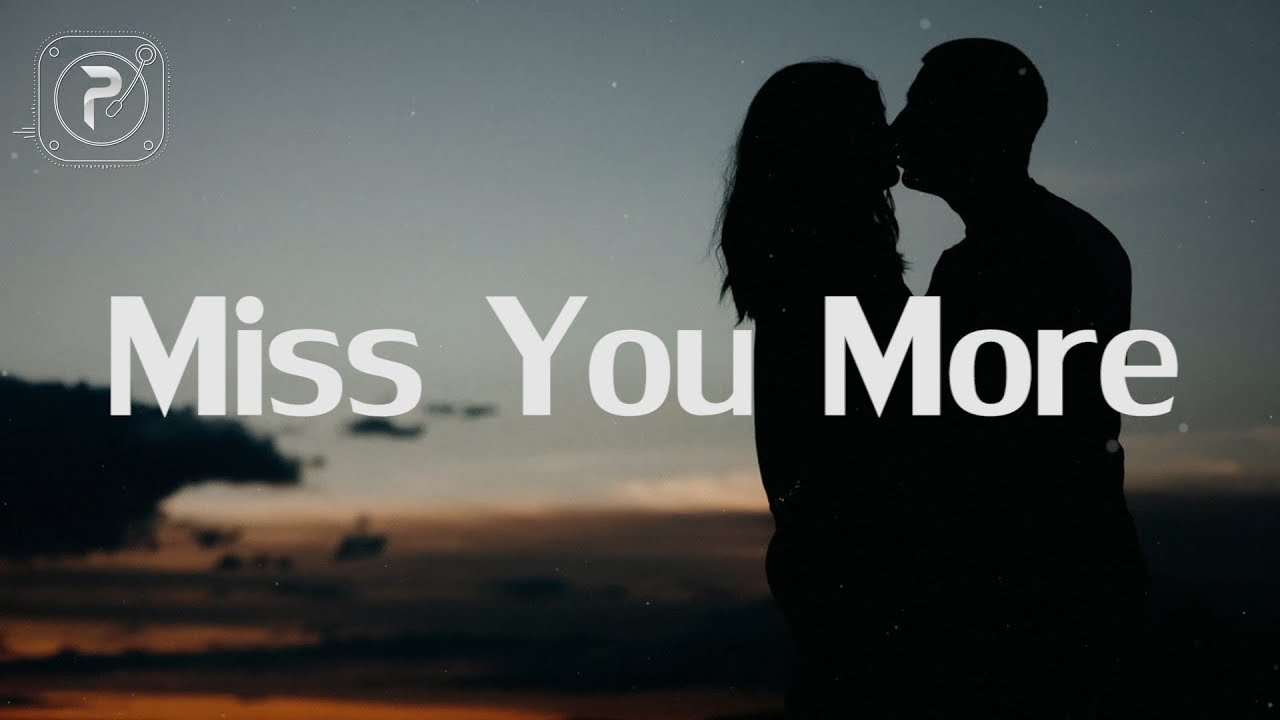 Miss you as