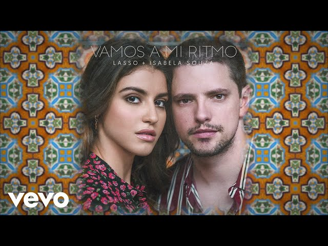 Lasso, Isabela Souza - Vamos A Mi Ritmo (Lyric Video)