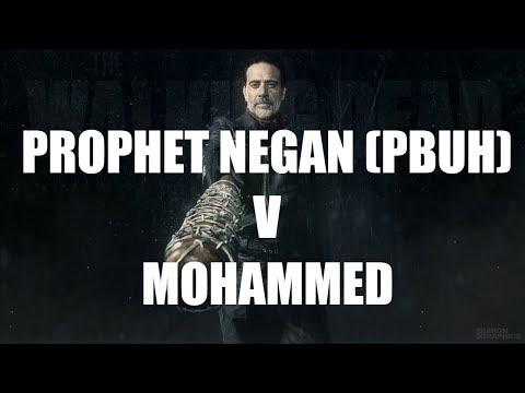 Prophet Negan PBUH v Islam's Prophet Mohammed