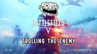 Battlefield V - Trolling The Enemy