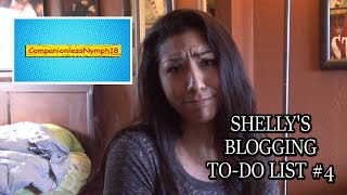 SHELLY'S BLOGGING TO-DO LIST # 4
