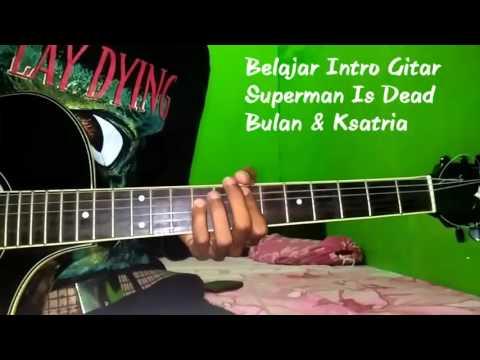 Belajar Intro Gitar Superman Is Dead Bulan & Ksatria