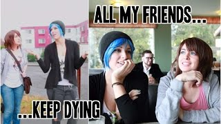 Life is Strange- All My Friends Keep Dying