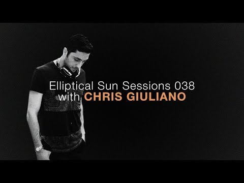 Elliptical Sun Sessions 038 with Chris Giuliano
