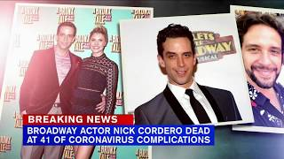 Broadway star Nick Cordero dies of COVID-19