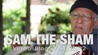 Sam The Sham Video Blog 05 05 12  FATE
