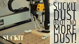 SuckIt Dust Boot : Making your CNC Dust Free!
