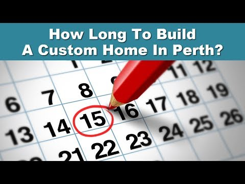 How Long To Build Custom Home In Perth