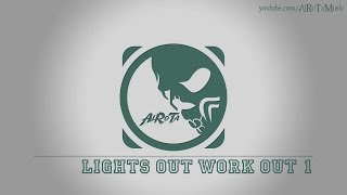 Lights Out Work Out 1 by Niklas Ahlström - [Electro Music]