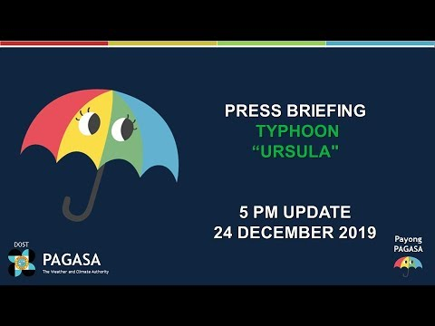 "Press Briefing: Typhoon ""#URSULAPH"" Tuesday, 5 PM December 24, 2019"