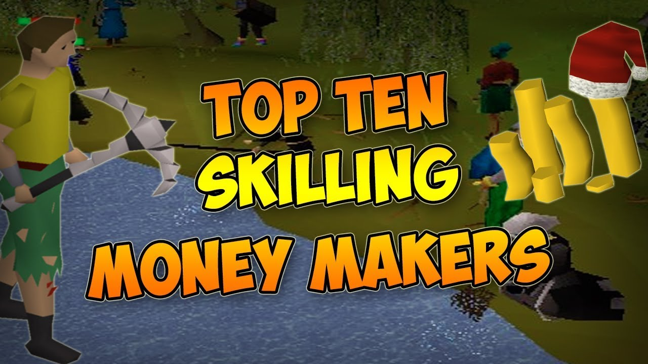 10 Skilling Money Makers in OSRS