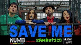 NUMB   Save Me OFFICIAL MUSIC VIDEO Featuring SAMANTICS