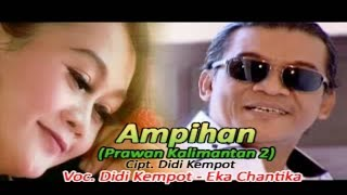 Ampihan (Prawan Kalimantan 2) Didi Kempot & Eka Chantika (Official Music Video)