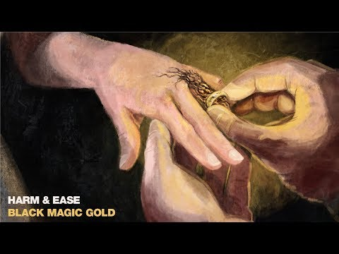 "Harm & Ease - ""Black Magic Gold""  (Full Album)"