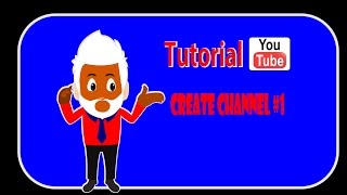Tutorial Youtube Lengkap : Cara membuat Youtube Channel baru 2017