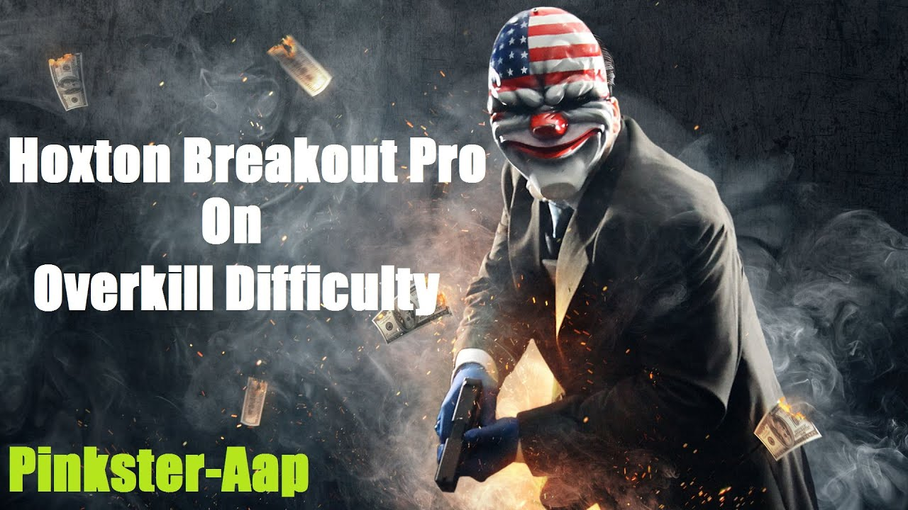 Payday 2 Hoxton Breakout Pro On Overkill Techforcer Build Youtube