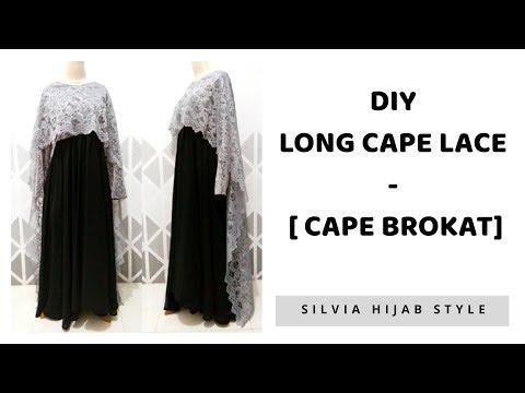 DIY Long Cape Lace - Membuat Cape brokat Panjang untuk Pesta