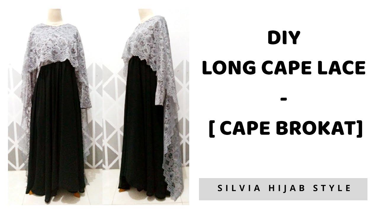 DIY Long Cape Lace - Cara Menjahit Cape Brokat