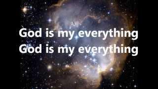 God Is My Everything - Chicago Mass Choir (lyrics) P&W