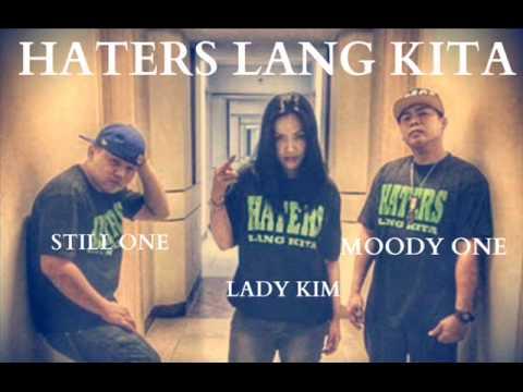 Haters Lang Kita - Still One , Ladykim , Moody One (BlazinRoyalty)