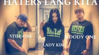 Repeat youtube video Haters Lang Kita - Still One , Ladykim , Moody One (BlazinRoyalty)