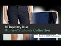 10 Top Navy Blue Women'S Shorts Collection Spring 2017 Collection