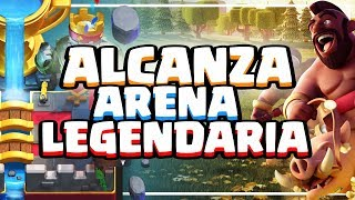 MAZO PARA LLEGAR A ARENA LEGENDARIA | Clash Royale